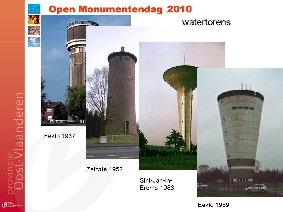 Open Monumentendag 2010 Eeklo 1937 Zelzate 1952 Sint-Jan-in- Eremo 1983 Eeklo 1989 watertorens
