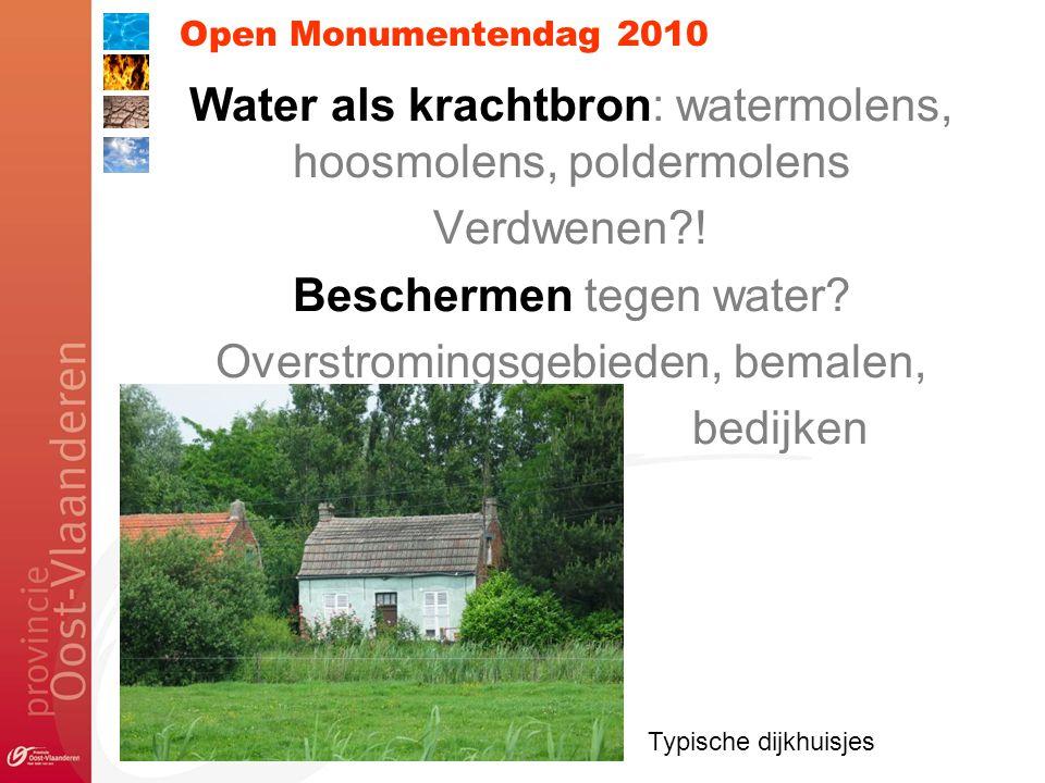 Open Monumentendag 2010 Water als krachtbron: watermolens, hoosmolens, poldermolens Verdwenen .
