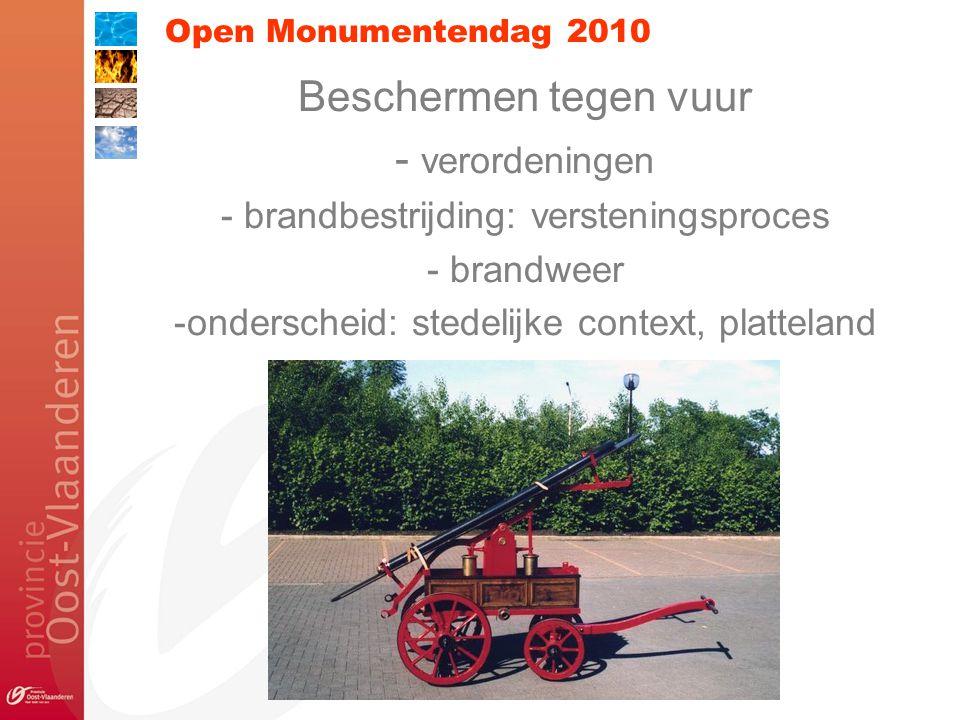 Open Monumentendag 2010 Beschermen tegen vuur - verordeningen - brandbestrijding: versteningsproces - brandweer -onderscheid: stedelijke context, platteland