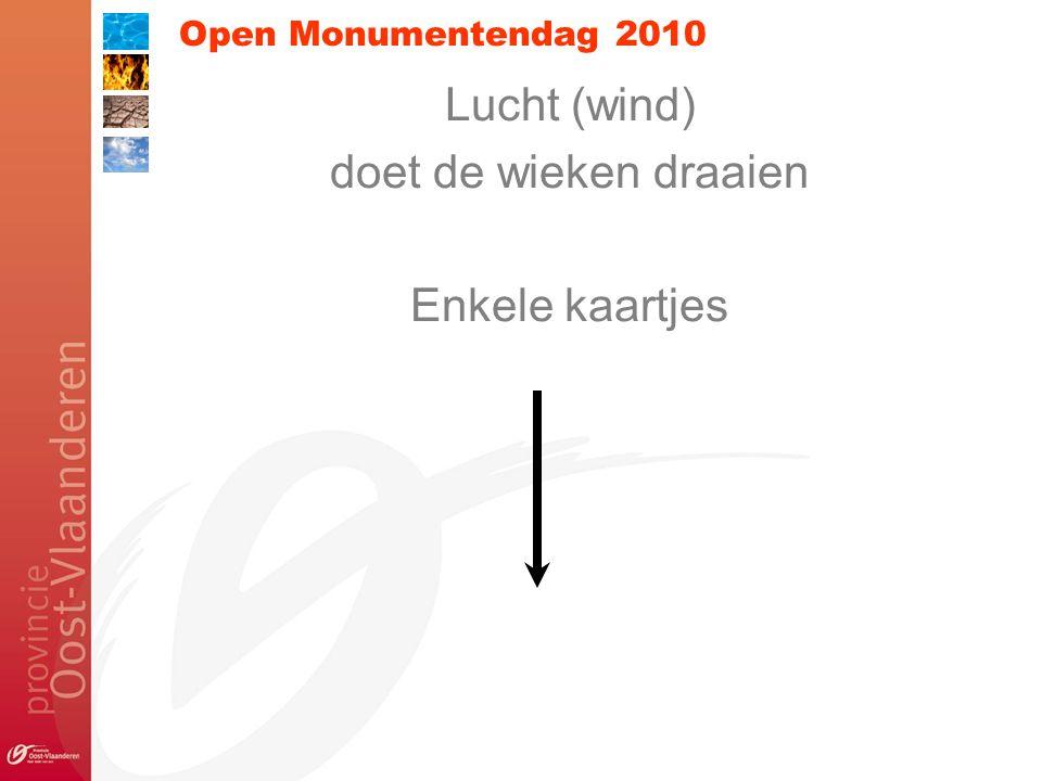 Open Monumentendag 2010 Lucht (wind) doet de wieken draaien Enkele kaartjes