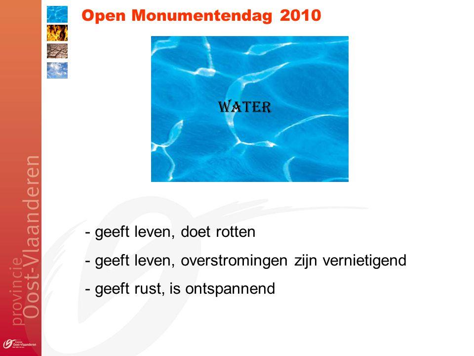 Open Monumentendag 2010 - nabijheid van water = cruciaal voor nederzetting  natuurlijke waterlopen  vruchtbare gronden, verdediging  voedsel (visvangst)  haveninfrastructuur  boten (soms specifiek)  kanalen  verdediging (grachten, militair)  beheersen van water (landbouw)  transport (industrie)