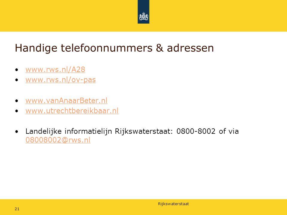 Rijkswaterstaat 21 Handige telefoonnummers & adressen www.rws.nl/A28 www.rws.nl/ov-pas www.vanAnaarBeter.nl www.utrechtbereikbaar.nl Landelijke inform