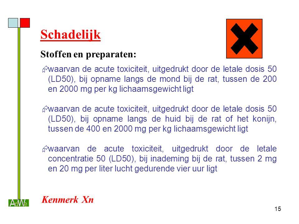 15 Schadelijk Stoffen en preparaten:  waarvan de acute toxiciteit, uitgedrukt door de letale dosis 50 (LD50), bij opname langs de mond bij de rat, tu