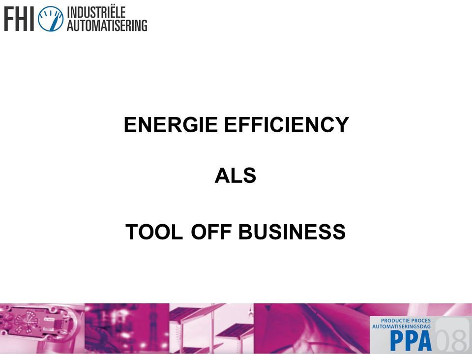 ENERGIE EFFICIENCY ALS TOOL OFF BUSINESS