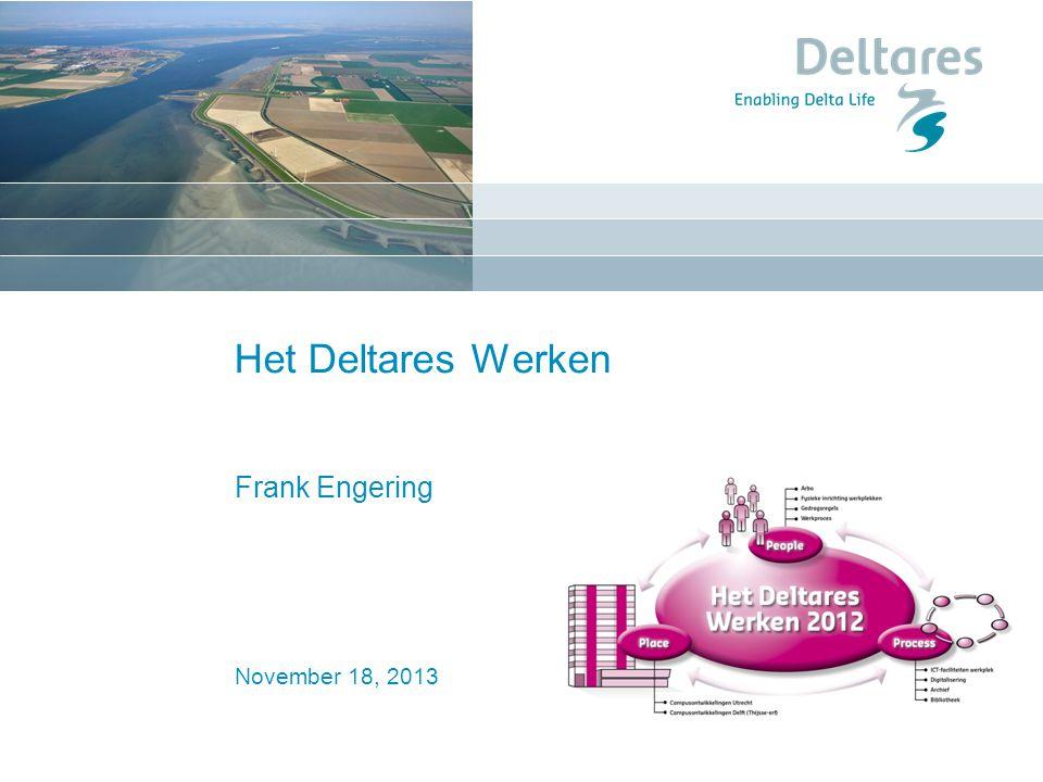 November 18, 2013 Het Deltares Werken Frank Engering