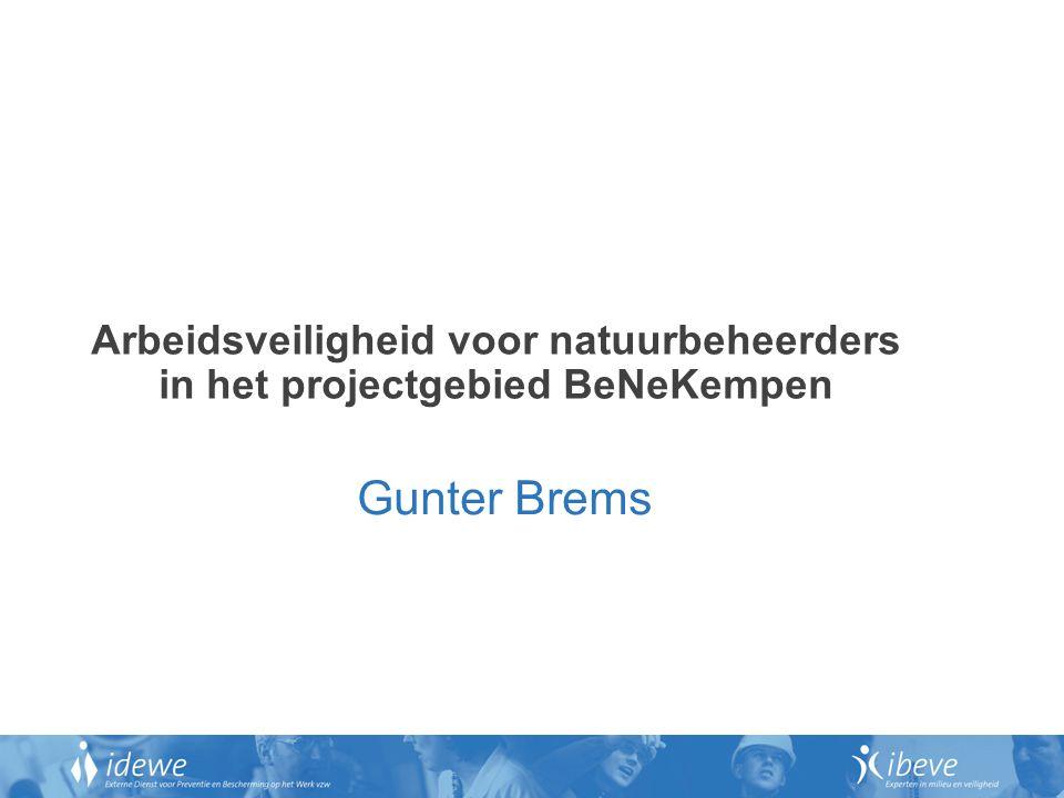 Arbeidsveiligheid voor natuurbeheerders in het projectgebied BeNeKempen Gunter Brems