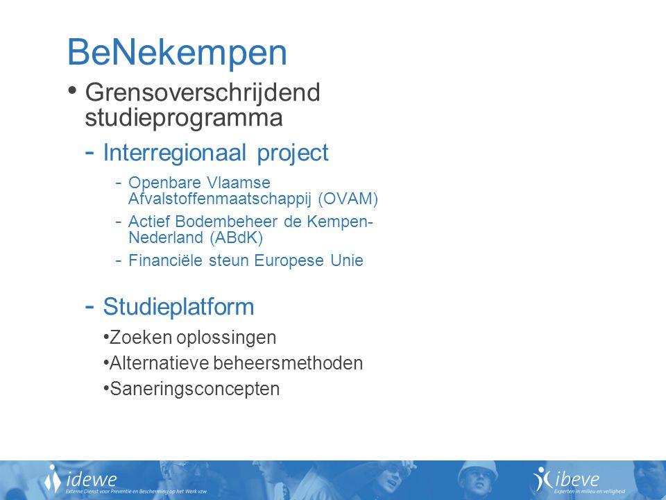 BeNekempen Grensoverschrijdend studieprogramma - Interregionaal project - Openbare Vlaamse Afvalstoffenmaatschappij (OVAM) - Actief Bodembeheer de Kem