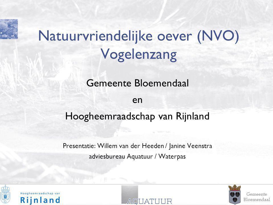 1 Natuurvriendelijke oever (NVO) Vogelenzang Gemeente Bloemendaal en Hoogheemraadschap van Rijnland Presentatie: Willem van der Heeden / Janine Veenst