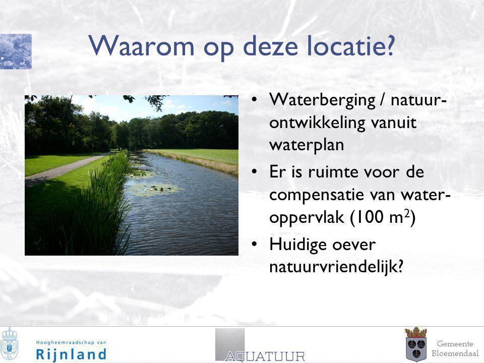15 Waarom op deze locatie? Waterberging / natuur- ontwikkeling vanuit waterplan Er is ruimte voor de compensatie van water- oppervlak (100 m 2 ) Huidi