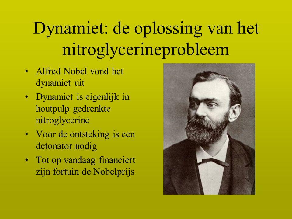 Dynamiet: de oplossing van het nitroglycerineprobleem Alfred Nobel vond het dynamiet uit Dynamiet is eigenlijk in houtpulp gedrenkte nitroglycerine Vo