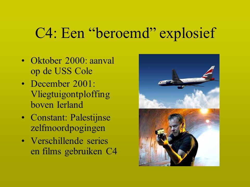 """C4: Een """"beroemd"""" explosief Oktober 2000: aanval op de USS Cole December 2001: Vliegtuigontploffing boven Ierland Constant: Palestijnse zelfmoordpogin"""