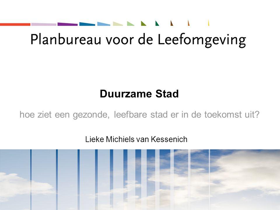 2 Sessie Duurzame Stad – LMvK, 3 november 2009 Uitdagende toekomst  In beleid wordt aangestuurd op een gezonde, leefbare en energiezuinige leefomgeving.
