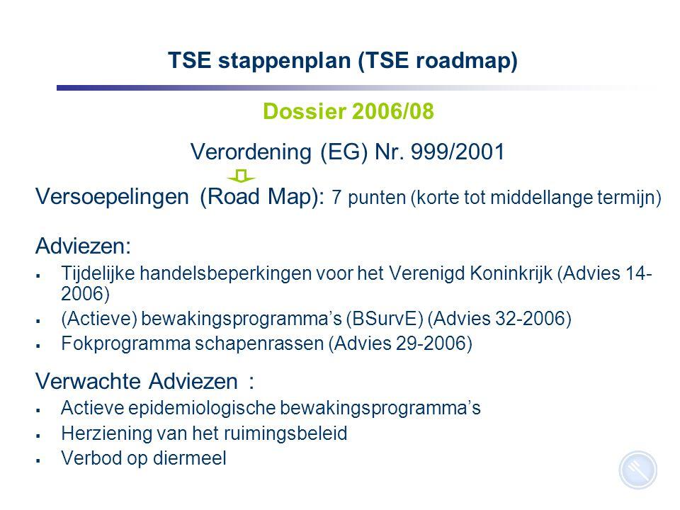 11 TSE stappenplan (TSE roadmap) Dossier 2006/08 Verordening (EG) Nr.