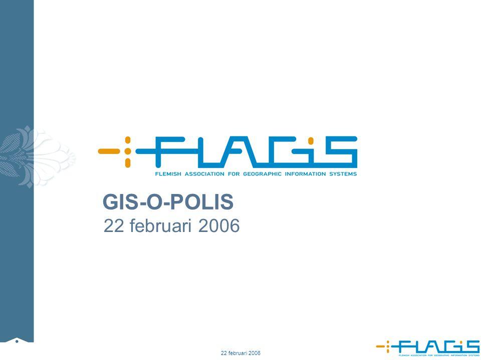 22 februari 2006 1 GIS-O-POLIS 22 februari 2006