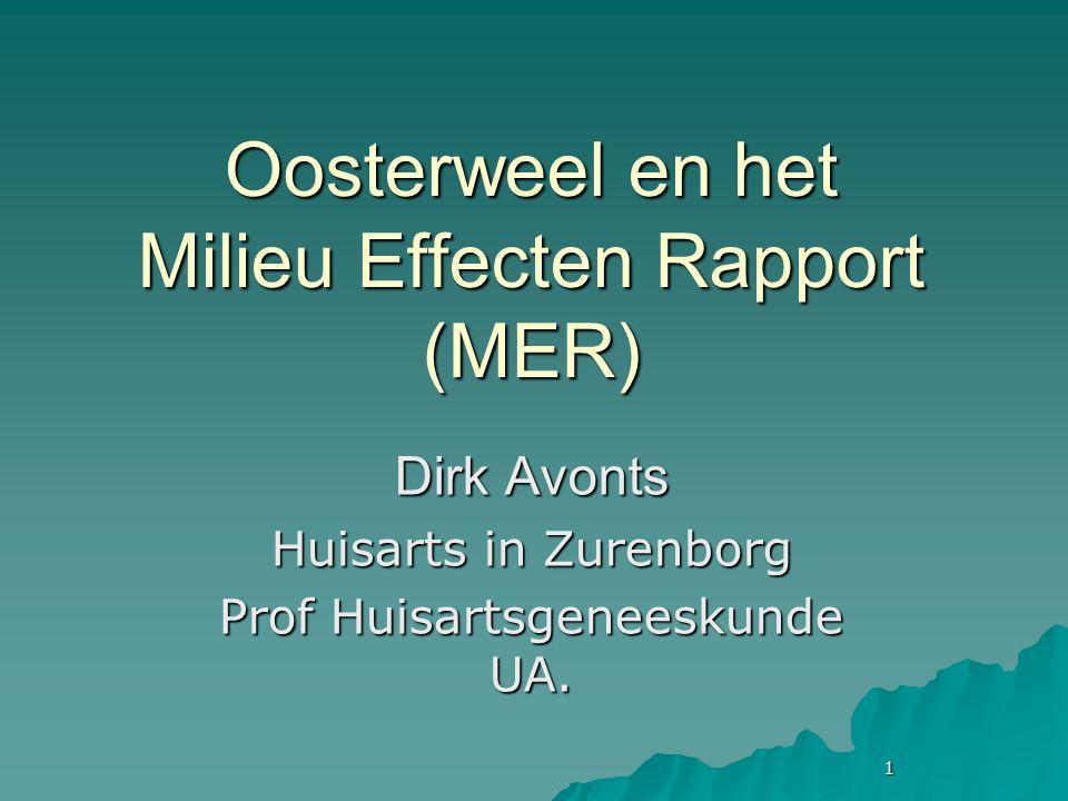 1 Oosterweel en het Milieu Effecten Rapport (MER) Dirk Avonts Huisarts in Zurenborg Prof Huisartsgeneeskunde UA.