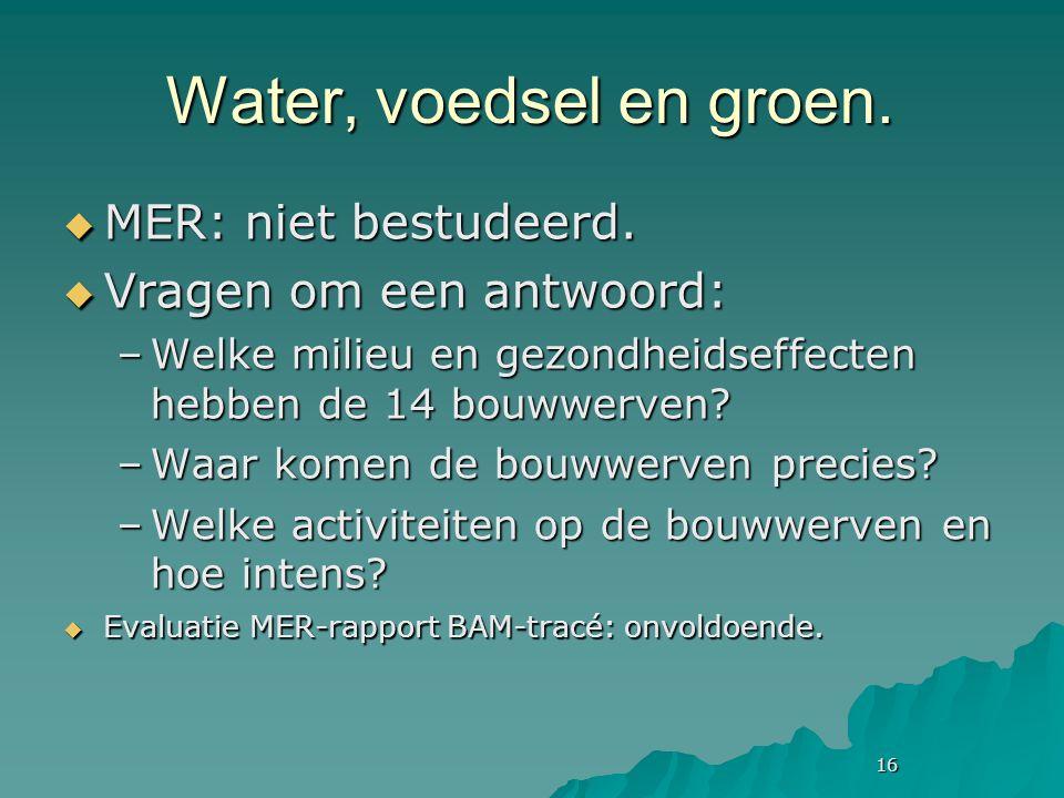 16 Water, voedsel en groen.  MER: niet bestudeerd.