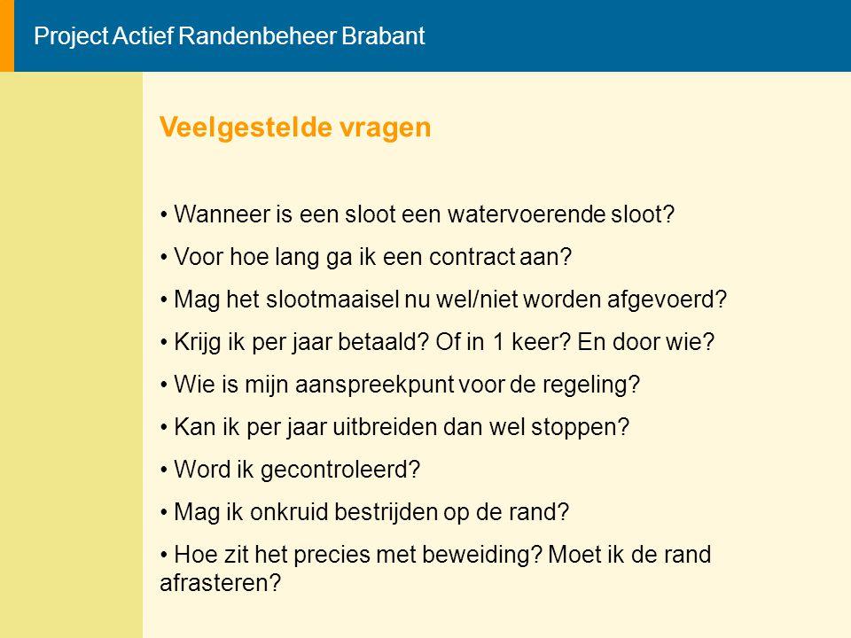 Project Actief Randenbeheer Brabant Veelgestelde vragen Wanneer is een sloot een watervoerende sloot? Voor hoe lang ga ik een contract aan? Mag het sl