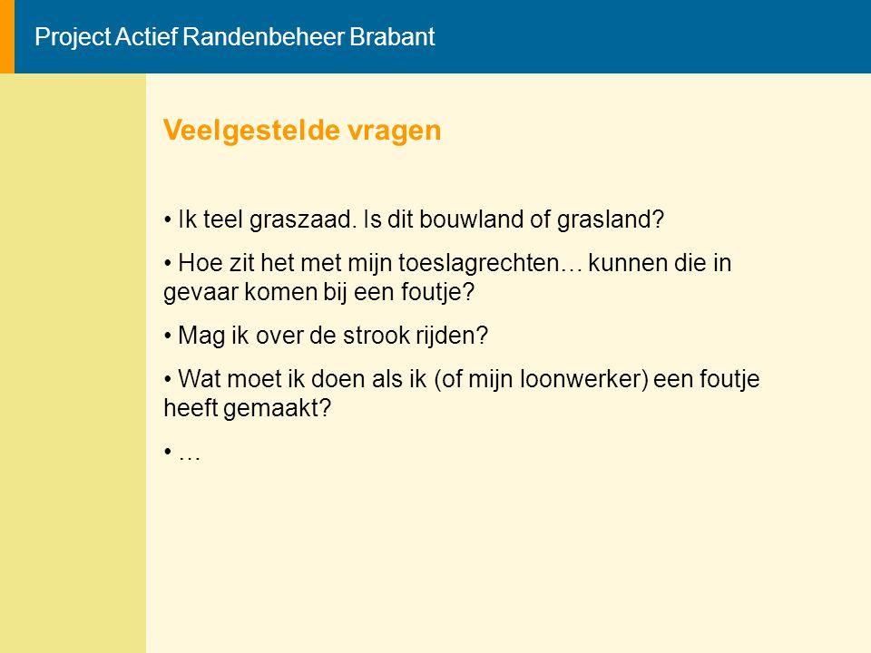 Project Actief Randenbeheer Brabant Veelgestelde vragen Ik teel graszaad. Is dit bouwland of grasland? Hoe zit het met mijn toeslagrechten… kunnen die