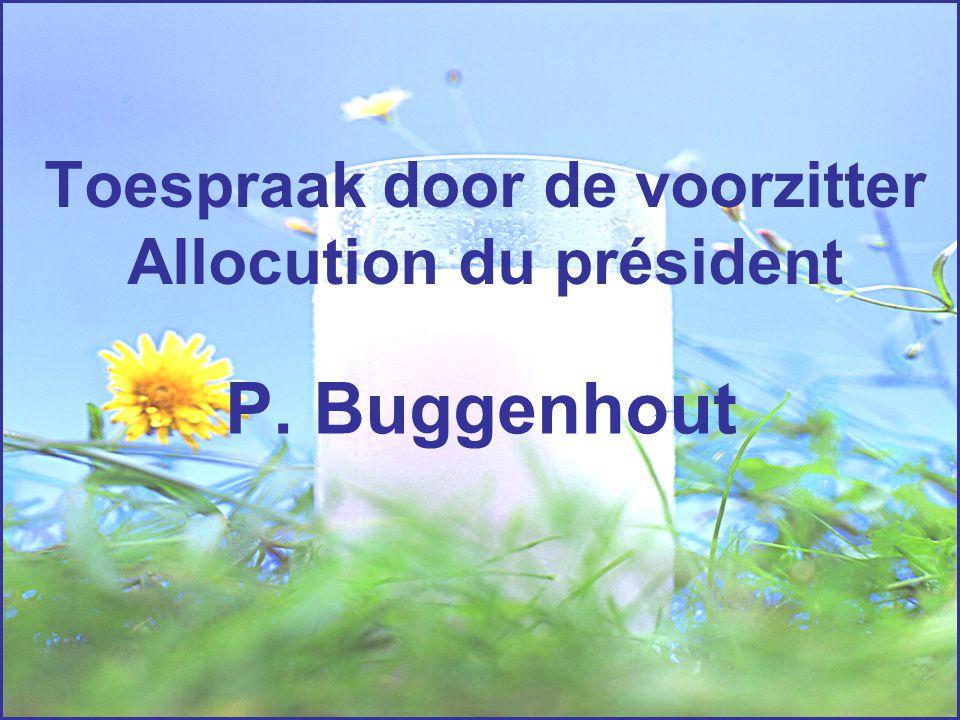 Toespraak door de voorzitter Allocution du président P. Buggenhout