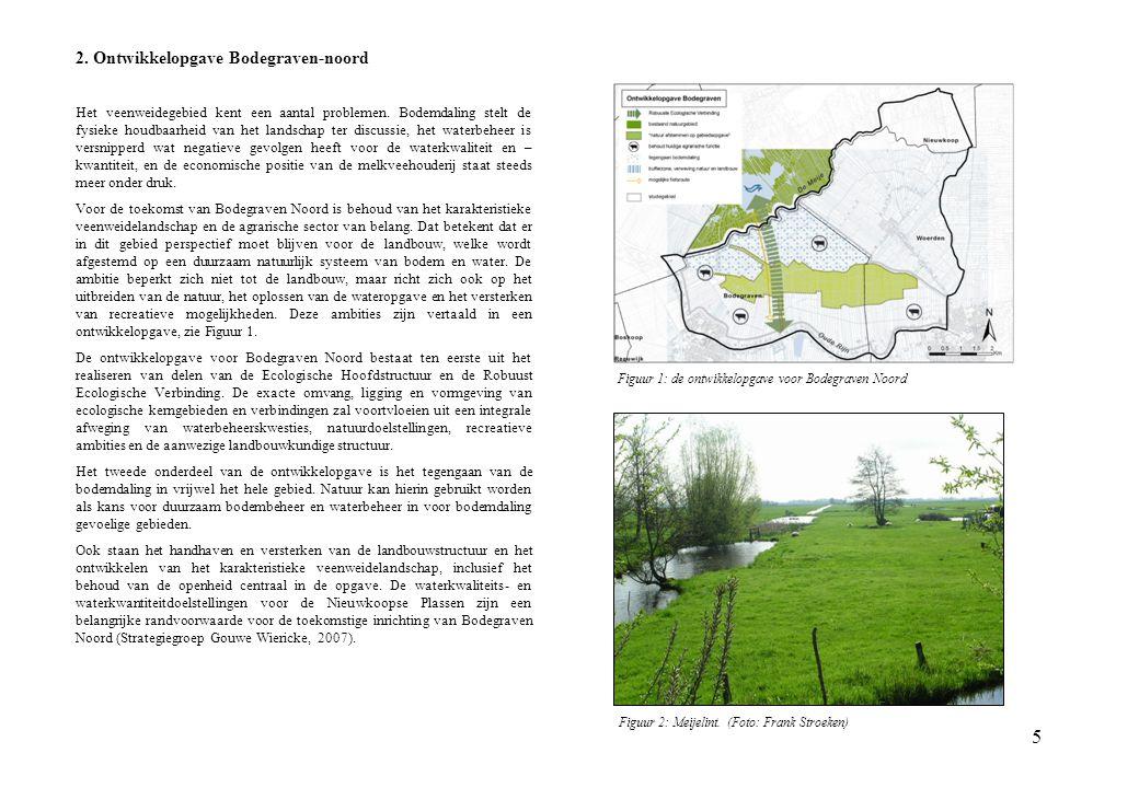 5 2. Ontwikkelopgave Bodegraven-noord Het veenweidegebied kent een aantal problemen. Bodemdaling stelt de fysieke houdbaarheid van het landschap ter d