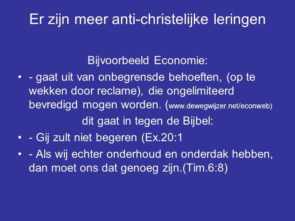 Bijvoorbeeld Economie: - gaat uit van onbegrensde behoeften, (op te wekken door reclame), die ongelimiteerd bevredigd mogen worden. ( www.dewegwijzer.