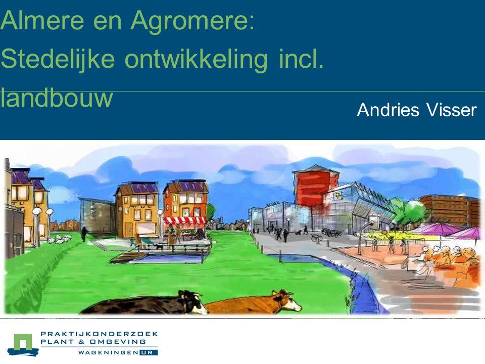 4 landbouwbedrijven als basis voor de wijk 180 ha beschikbaar voor landbouw.
