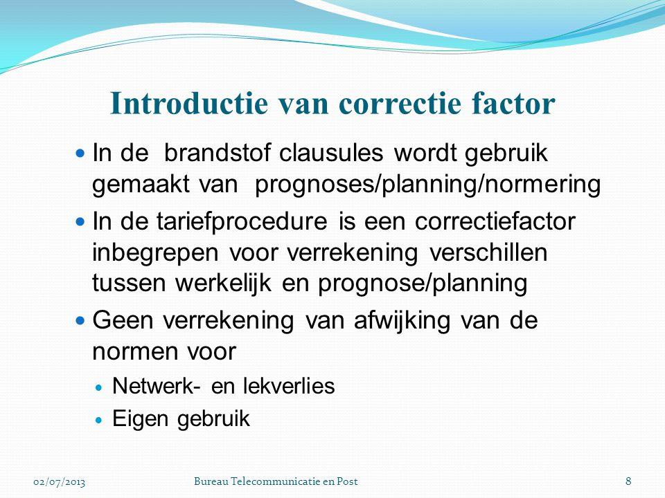 Introductie van correctie factor In de brandstof clausules wordt gebruik gemaakt van prognoses/planning/normering In de tariefprocedure is een correct