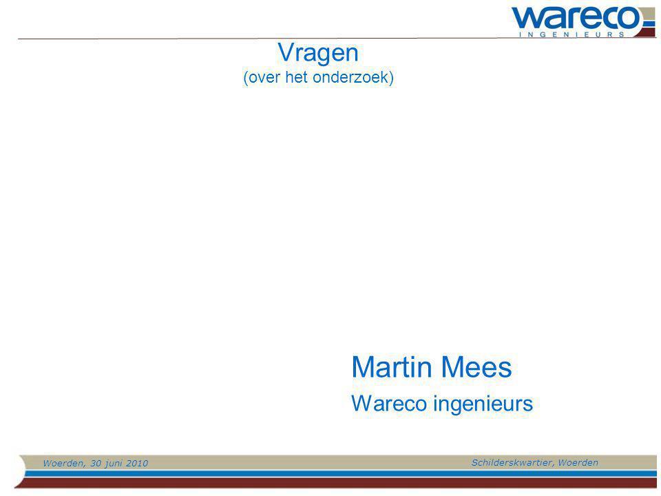 Woerden, 30 juni 2010 Schilderskwartier, Woerden Vragen (over het onderzoek) Martin Mees Wareco ingenieurs