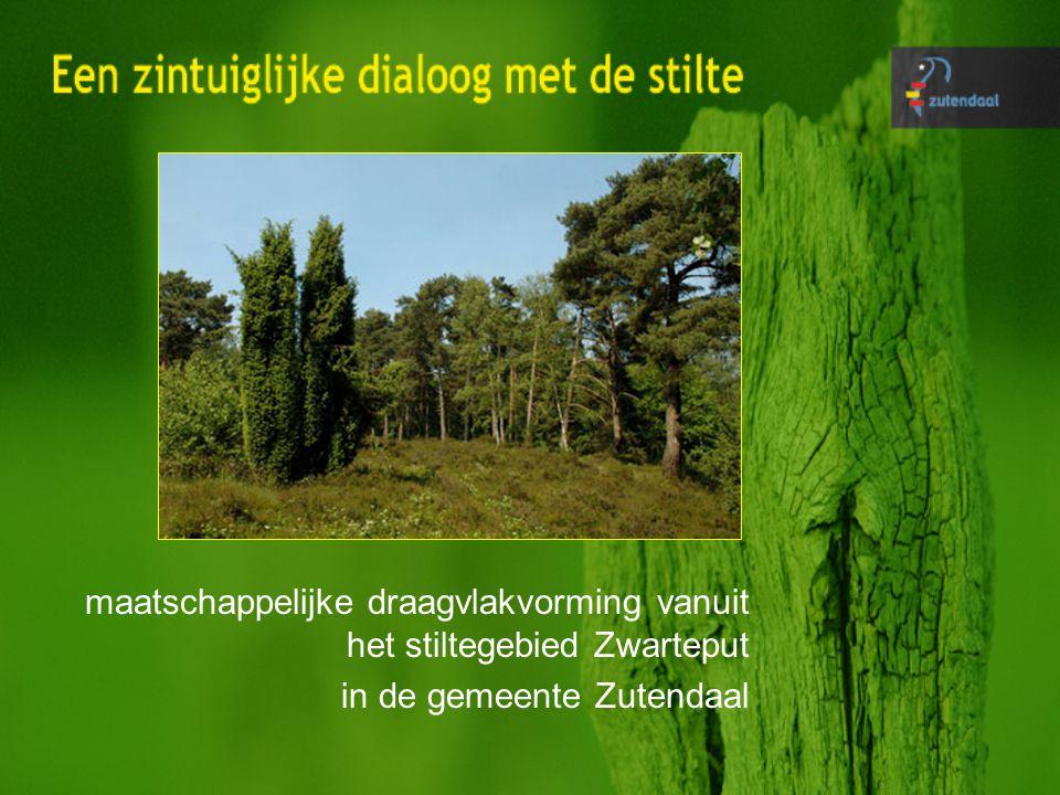 maatschappelijke draagvlakvorming vanuit het stiltegebied Zwarteput in de gemeente Zutendaal