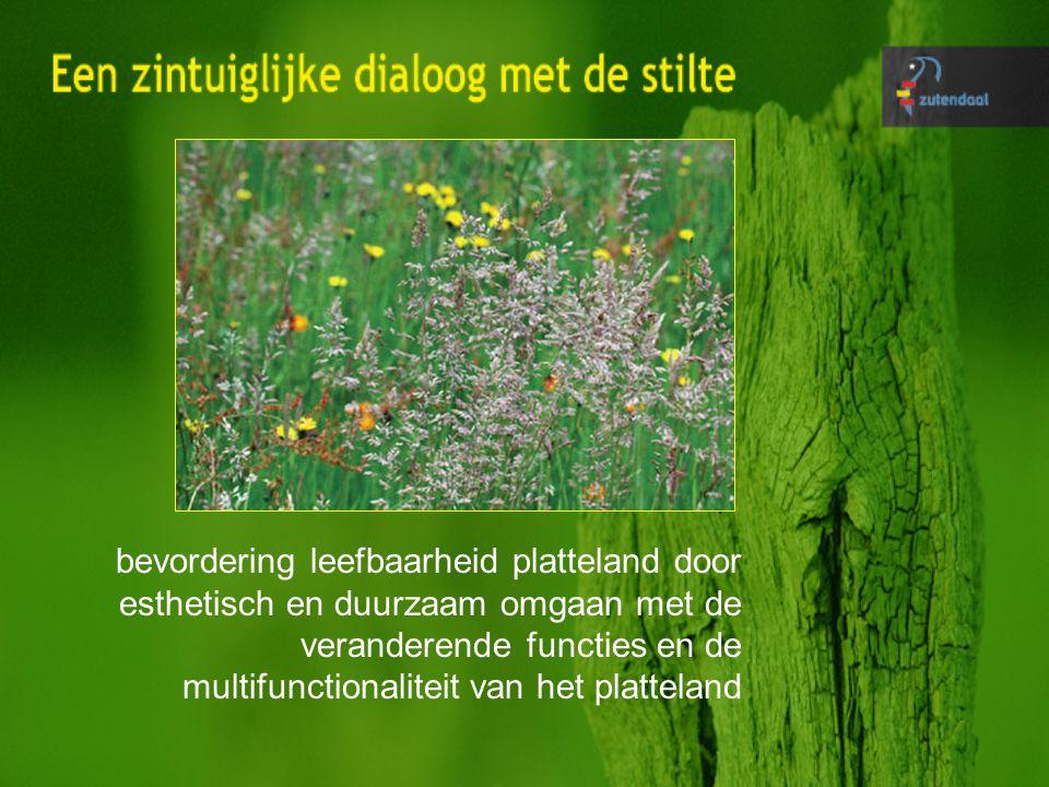 bevordering leefbaarheid platteland door esthetisch en duurzaam omgaan met de veranderende functies en de multifunctionaliteit van het platteland