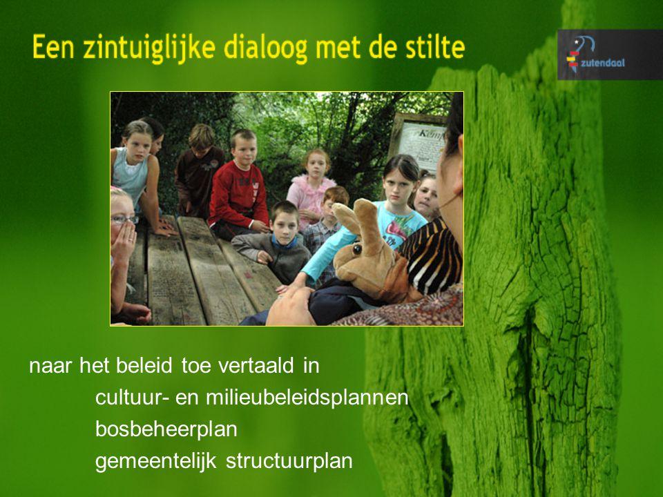 naar het beleid toe vertaald in cultuur- en milieubeleidsplannen bosbeheerplan gemeentelijk structuurplan