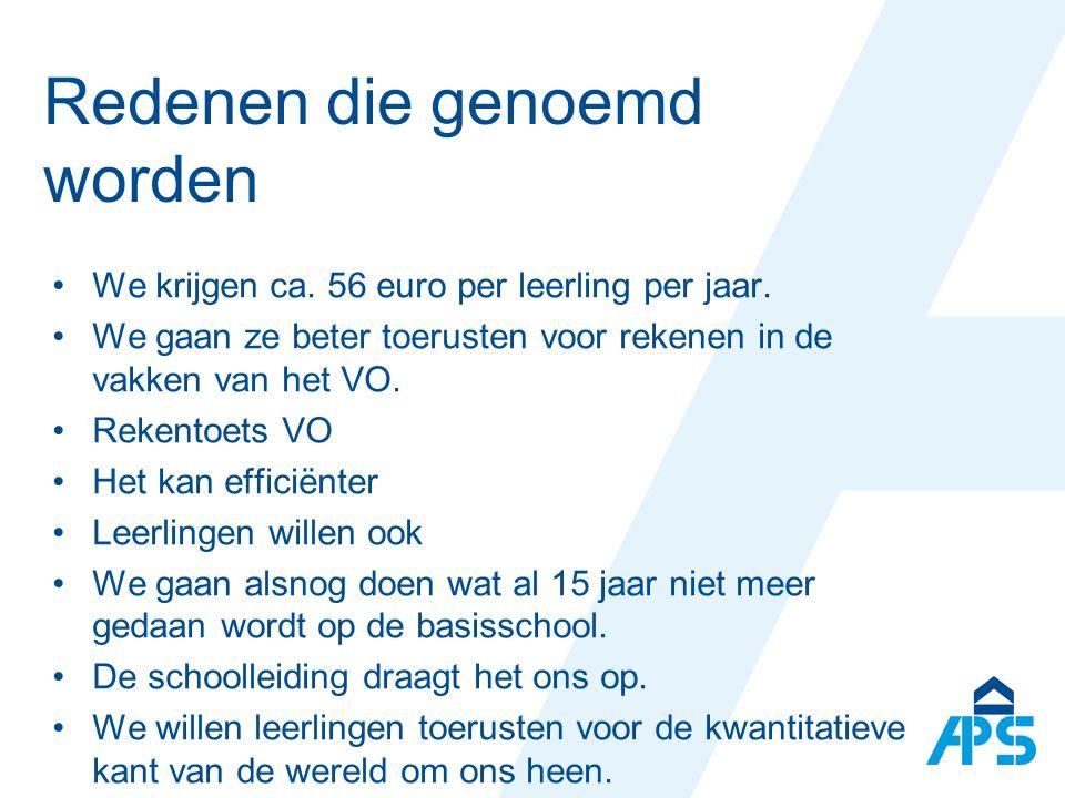 Redenen die genoemd worden We krijgen ca.56 euro per leerling per jaar.