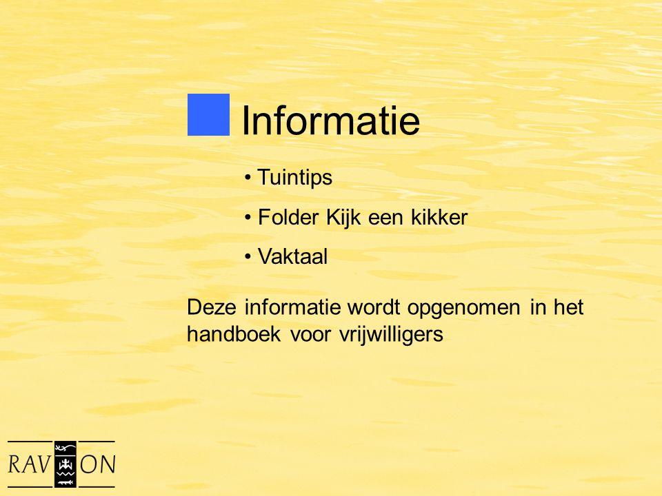 Informatie Tuintips Folder Kijk een kikker Vaktaal Deze informatie wordt opgenomen in het handboek voor vrijwilligers