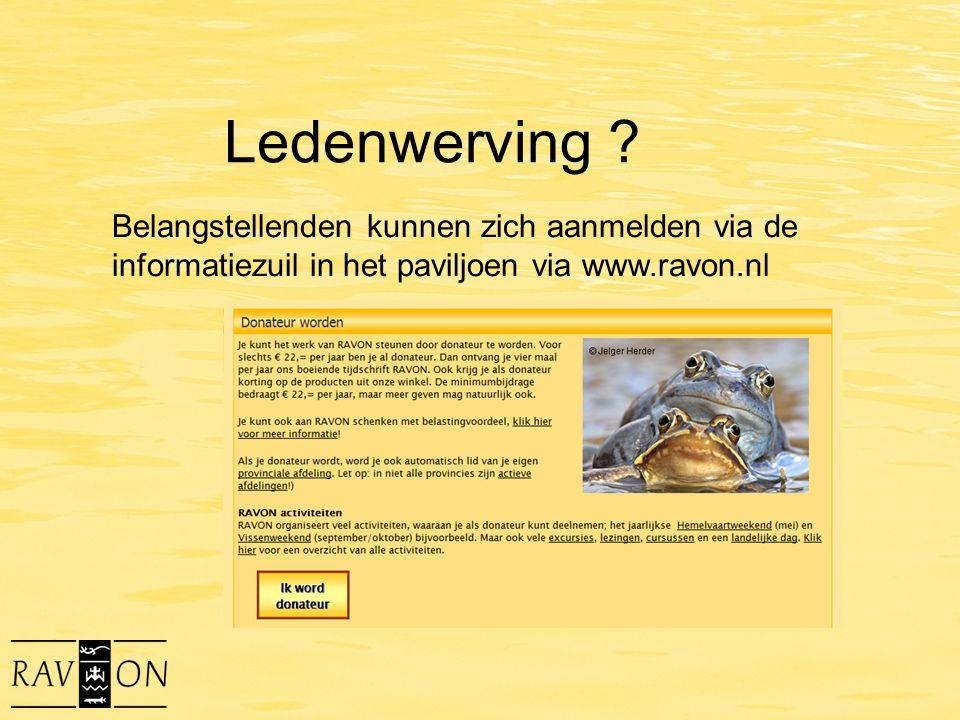 Ledenwerving ? Belangstellenden kunnen zich aanmelden via de informatiezuil in het paviljoen via www.ravon.nl