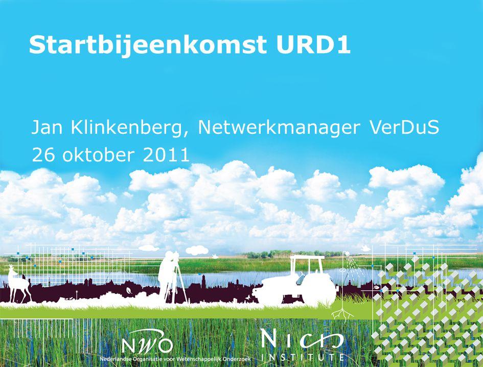 Startbijeenkomst URD1 Jan Klinkenberg, Netwerkmanager VerDuS 26 oktober 2011