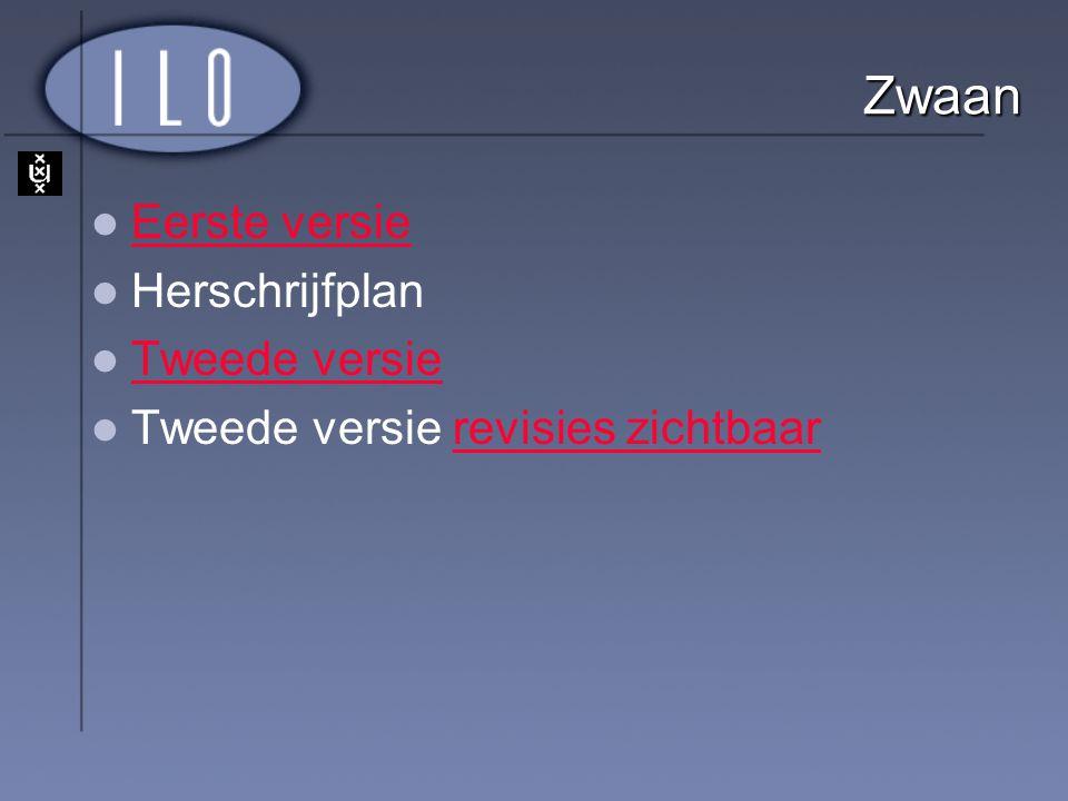 Zwaan Eerste versie Herschrijfplan Tweede versie Tweede versie revisies zichtbaarrevisies zichtbaar