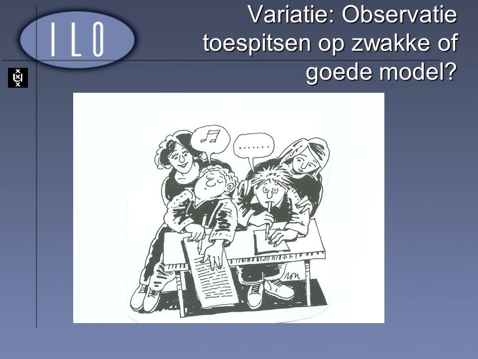 Variatie: Observatie toespitsen op zwakke of goede model?