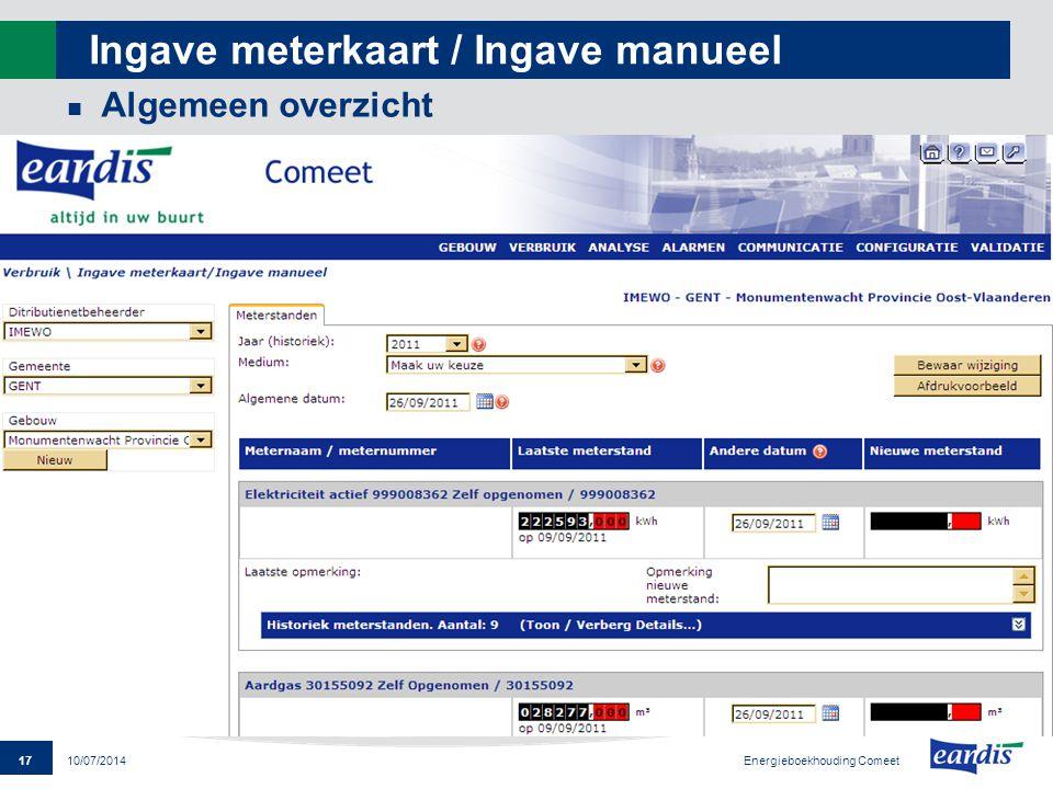 17 Energieboekhouding Comeet 10/07/2014 Ingave meterkaart / Ingave manueel Algemeen overzicht