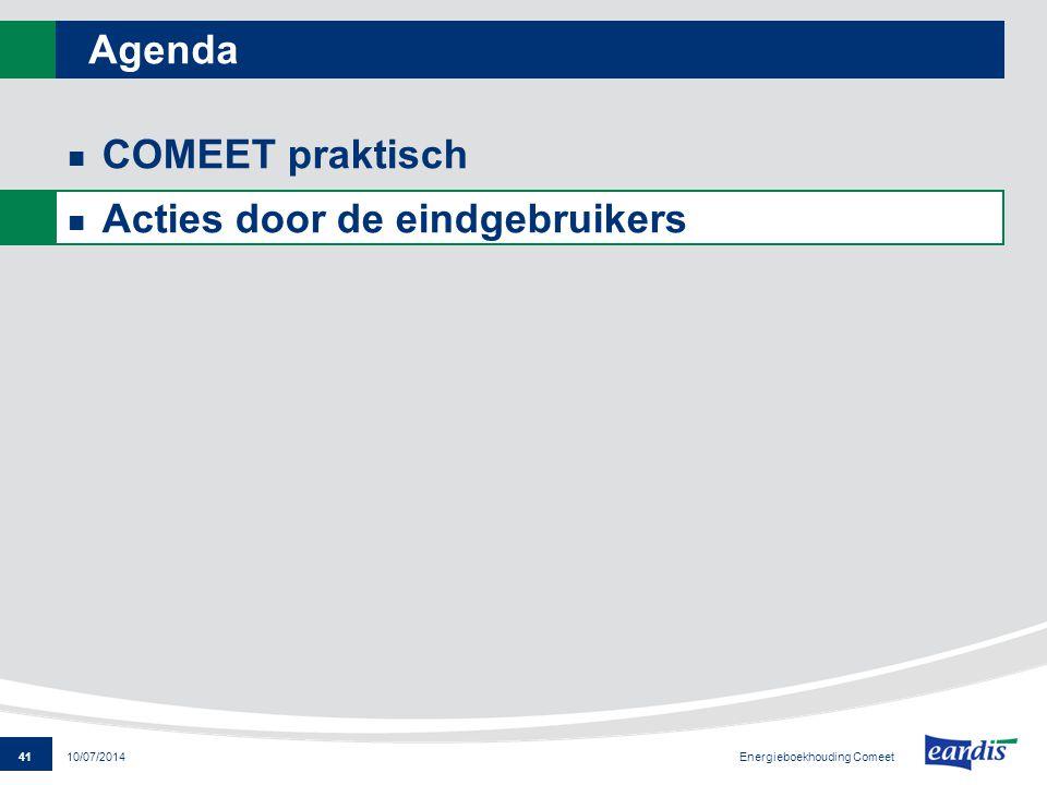 41 Energieboekhouding Comeet 10/07/2014 Agenda COMEET praktisch Acties door de eindgebruikers