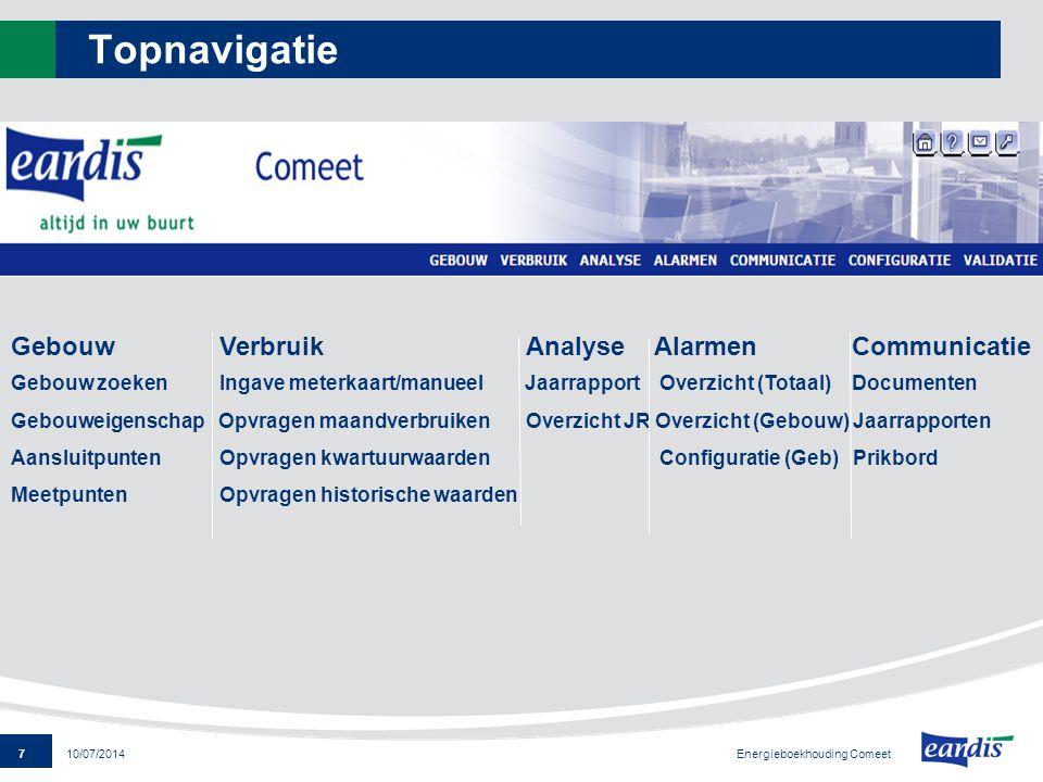 8 Energieboekhouding Comeet 10/07/2014 Gebouweigenschappen Zoekscherm Navigatie