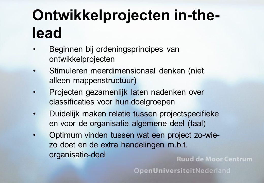 Beginnen bij ordeningsprincipes van ontwikkelprojecten Stimuleren meerdimensionaal denken (niet alleen mappenstructuur) Projecten gezamenlijk laten na