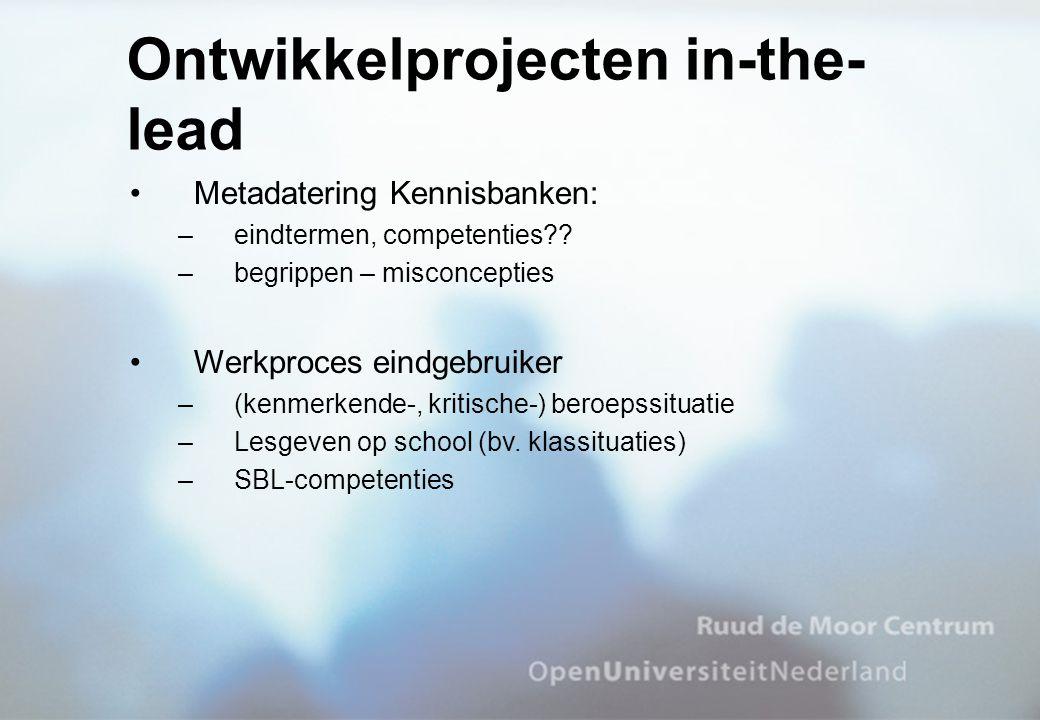 Metadatering Kennisbanken: –eindtermen, competenties?? –begrippen – misconcepties Werkproces eindgebruiker –(kenmerkende-, kritische-) beroepssituatie