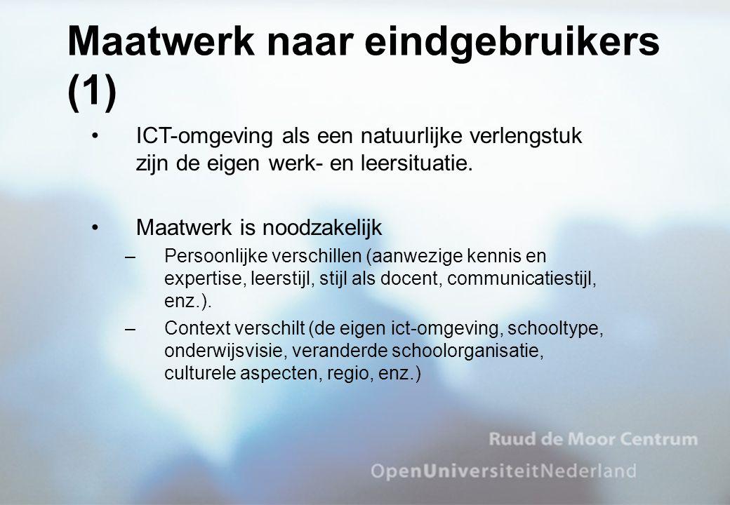 ICT-omgeving als een natuurlijke verlengstuk zijn de eigen werk- en leersituatie. Maatwerk is noodzakelijk –Persoonlijke verschillen (aanwezige kennis