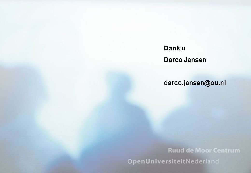 Dank u Darco Jansen darco.jansen@ou.nl
