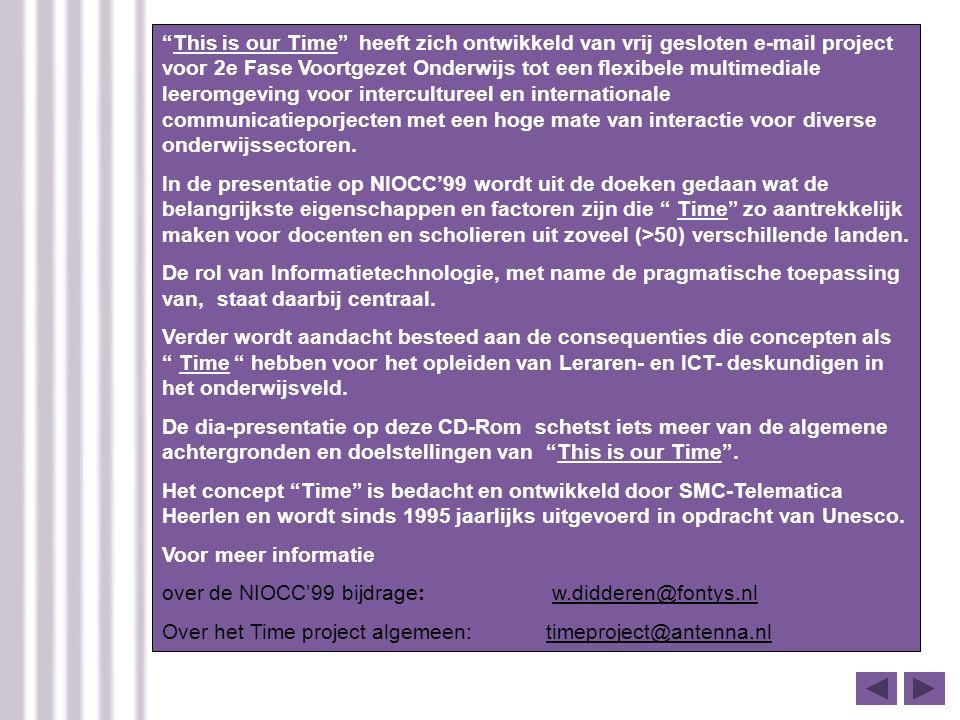 This is our Time heeft zich ontwikkeld van vrij gesloten e-mail project voor 2e Fase Voortgezet Onderwijs tot een flexibele multimediale leeromgeving voor intercultureel en internationale communicatieporjecten met een hoge mate van interactie voor diverse onderwijssectoren.