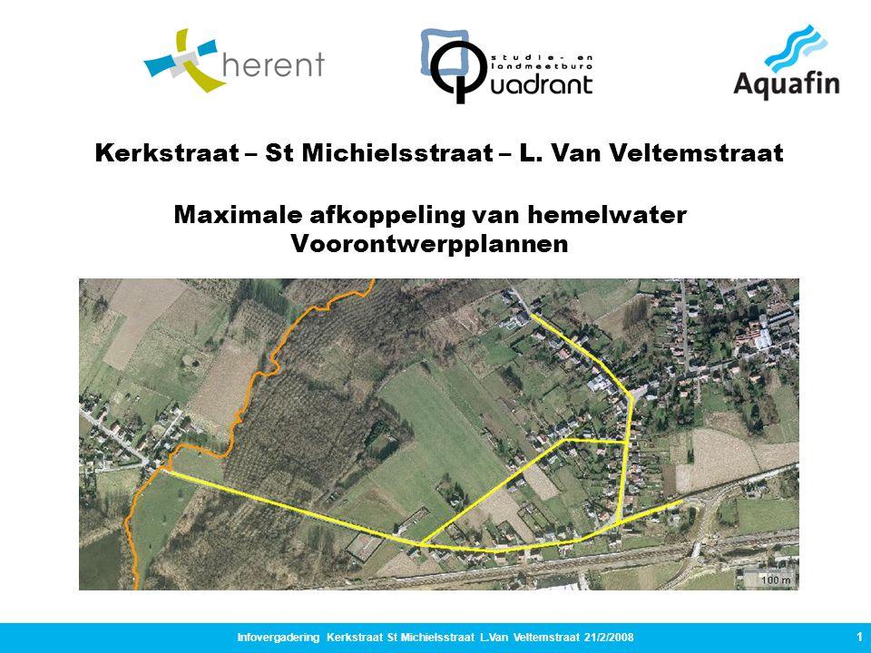 12 Infovergadering Kerkstraat St Michielsstraat L.Van Veltemstraat 21/2/2008 Scheiden tot op huisniveau – voorbeeld herbruik