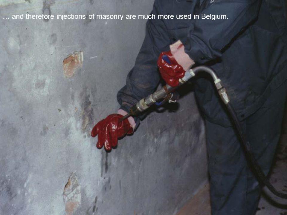 WETENSCHAPPELIJK EN TECHNISCH CENTRUM VOOR HET BOUWBEDRIJFHTTP://WWW.WTCB.BE … and therefore injections of masonry are much more used in Belgium.