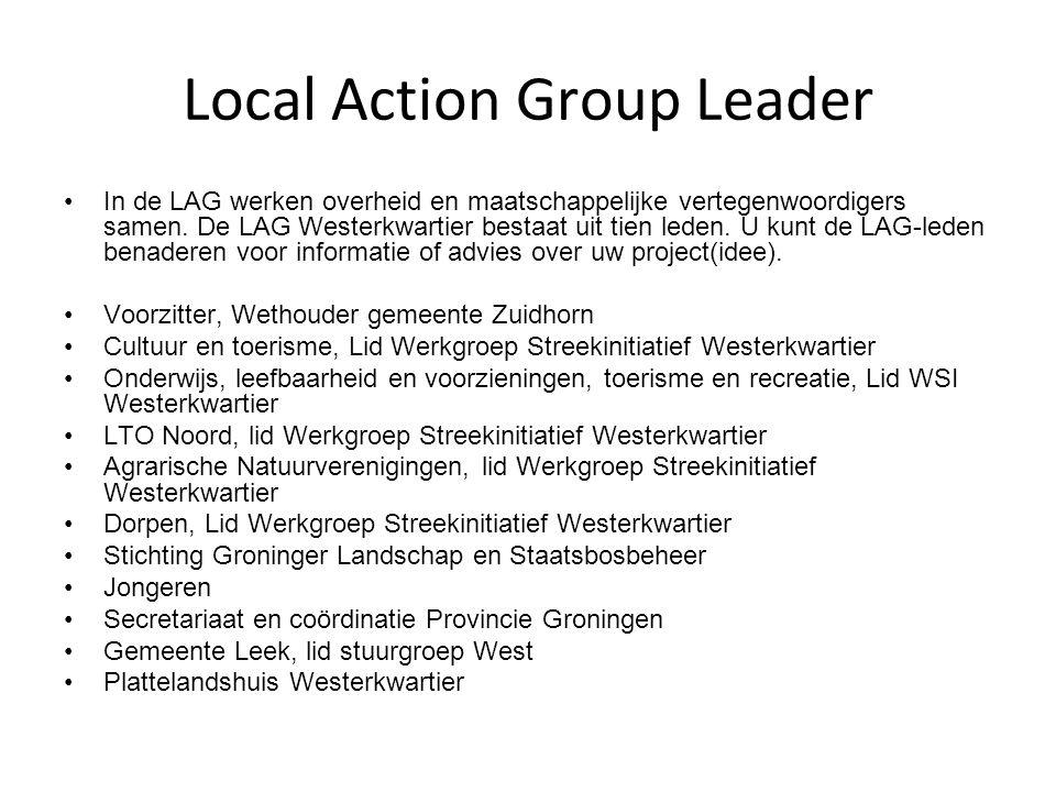 Local Action Group Leader In de LAG werken overheid en maatschappelijke vertegenwoordigers samen.