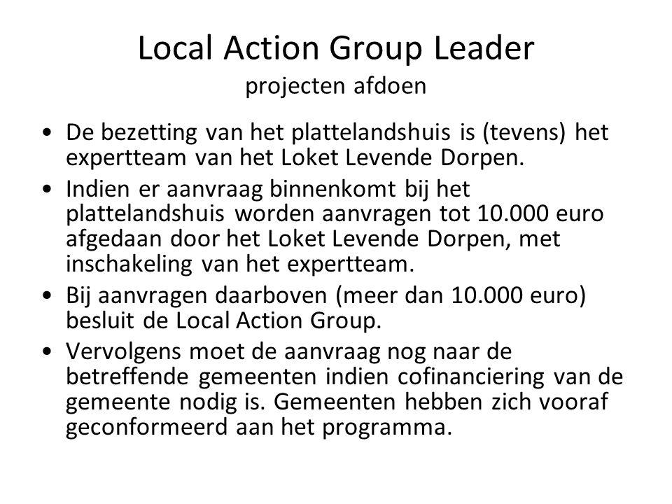 Local Action Group Leader projecten afdoen De bezetting van het plattelandshuis is (tevens) het expertteam van het Loket Levende Dorpen.