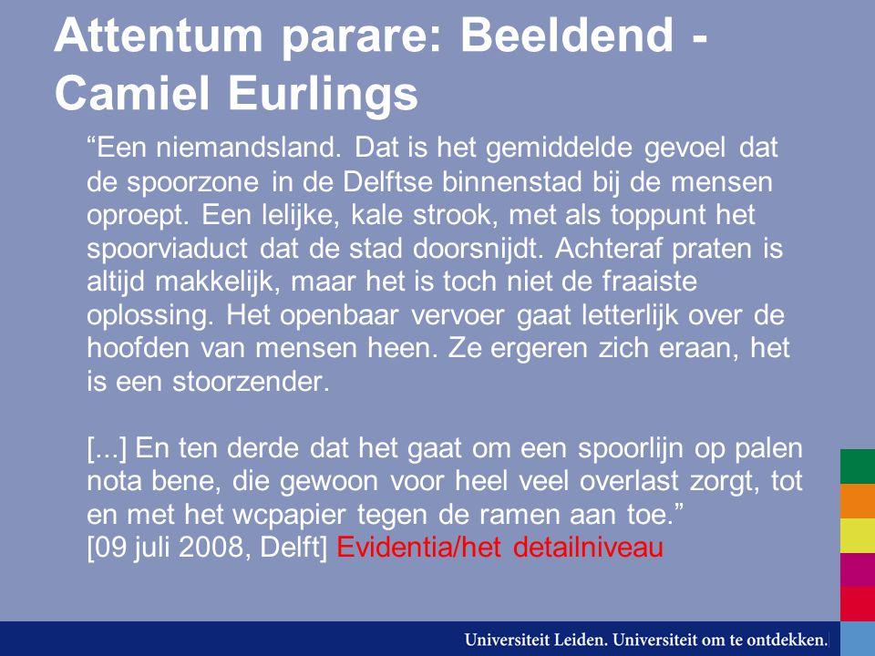 """Attentum parare: Beeldend - Camiel Eurlings """"Een niemandsland. Dat is het gemiddelde gevoel dat de spoorzone in de Delftse binnenstad bij de mensen op"""
